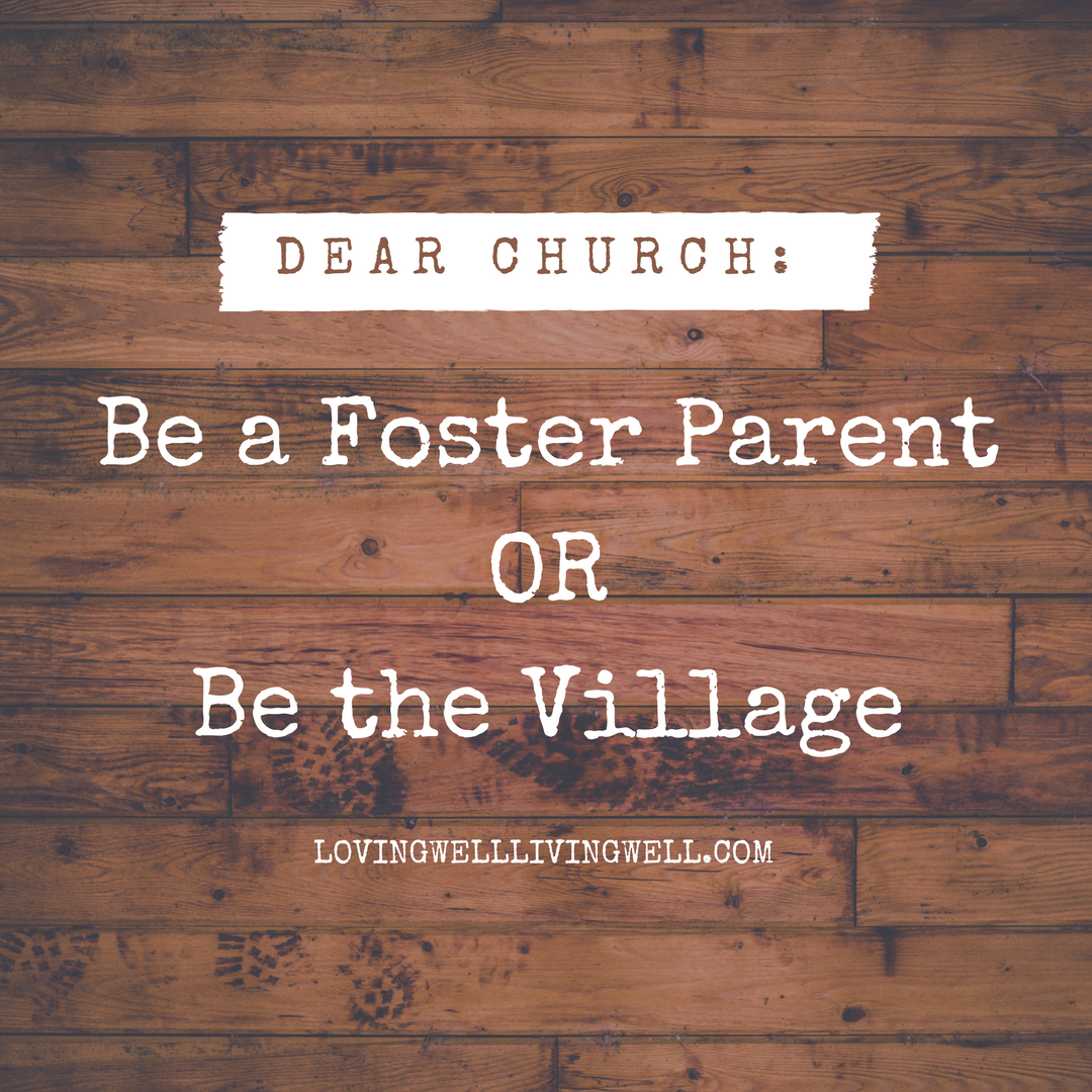 Be A Foster Parent or Be the Village